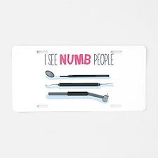 I See Numb People Aluminum License Plate