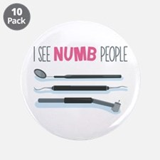 """I See Numb People 3.5"""" Button (10 pack)"""
