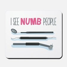 I See Numb People Mousepad