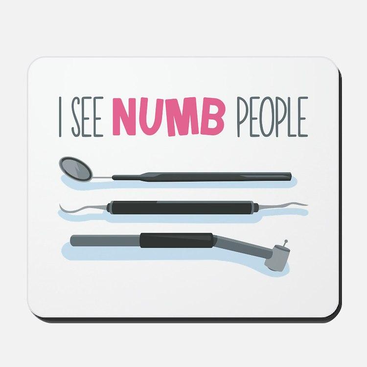 I See Numb People Mousepad