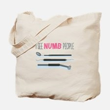 I See Numb People Tote Bag