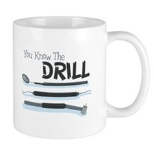 You Know the Drill Mugs