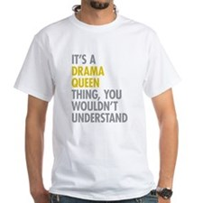 Its A Drama Queen Thing Shirt