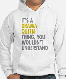 Its A Drama Queen Thing Hoodie
