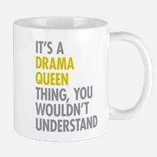 Its A Drama Queen Thing Mug