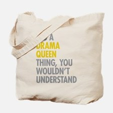 Its A Drama Queen Thing Tote Bag