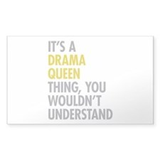 Its A Drama Queen Thing Decal