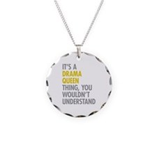 Its A Drama Queen Thing Necklace