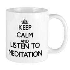 Keep calm and listen to MEDITATION Mugs