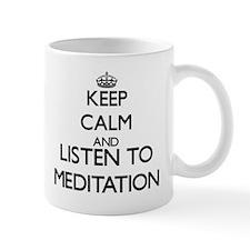 Keep calm and listen to MEDITATION Mugs