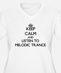 Keep calm and listen to MELODIC TRANCE Plus Size T