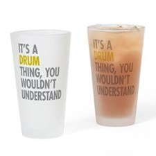 Its A Drum Thing Drinking Glass