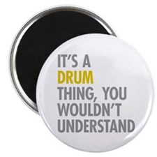Its A Drum Thing Magnet