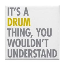 Its A Drum Thing Tile Coaster