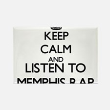 Keep calm and listen to MEMPHIS RAP Magnets