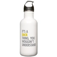 Its A Duck Thing Water Bottle
