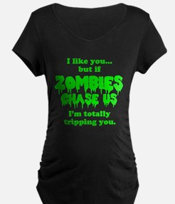 Funny Sayings - If zombies chase us Maternity T-Sh