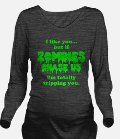 Funny Sayings - If zombies chase us Long Sleeve Ma