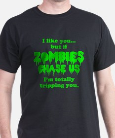 Funny Sayings - If zombies chase us T-Shirt