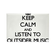 Keep calm and listen to OUTSIDER MUSIC Magnets