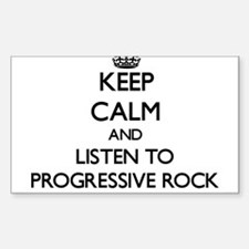 Keep calm and listen to PROGRESSIVE ROCK Decal
