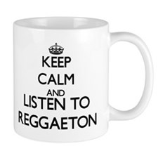 Keep calm and listen to REGGAETON Mugs