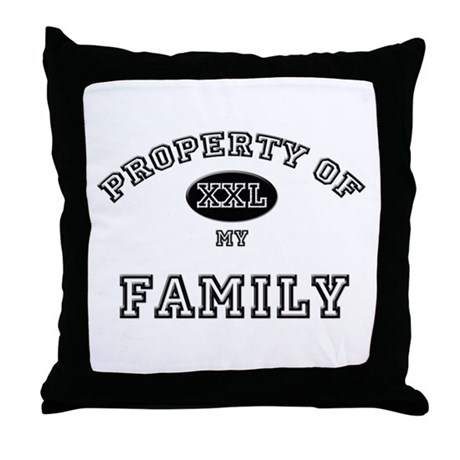 Property of my FAMILY Throw Pillow