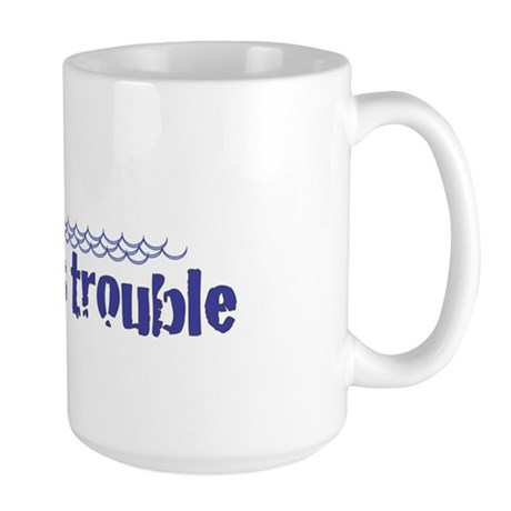 Here comes trouble Large Mug