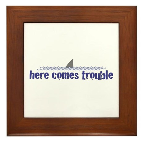 Here comes trouble Framed Tile