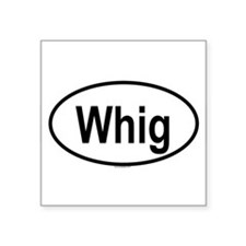 Whig Sticker