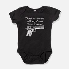 Don't Make Me Call My Aunt (Custom) Baby Bodysuit