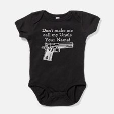 Don't Make Me Call My Uncle (Custom) Baby Bodysuit