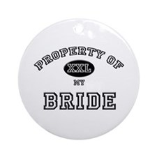 Property of my BRIDE Ornament (Round)
