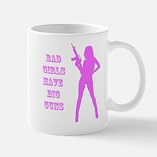 Bad girls have big guns Mugs