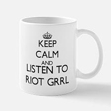 Keep calm and listen to RIOT GRRL Mugs
