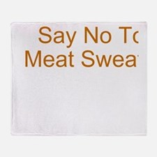 Say No To Meat Sweats Throw Blanket