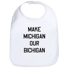 Make Michigan our bichagan Bib