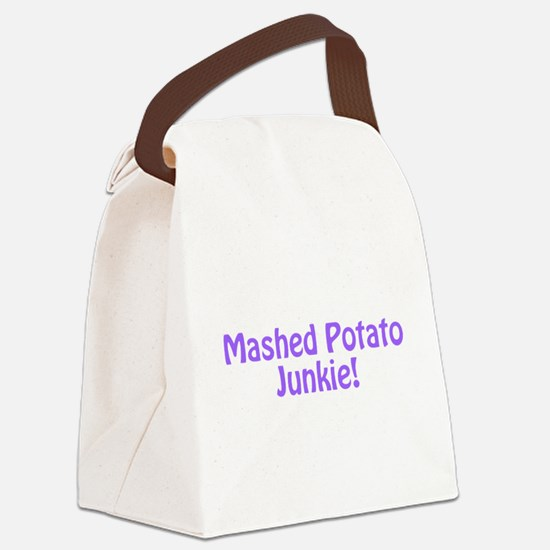 Mashed Potato Junkie Canvas Lunch Bag