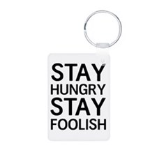 Stay Hungry Stay Foolish Keychains