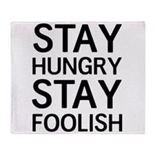 Stay Hungry Stay Foolish Throw Blanket