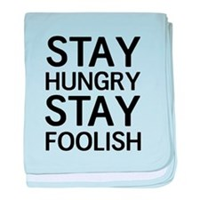 Stay Hungry Stay Foolish baby blanket