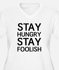 Stay Hungry Stay Foolish Plus Size T-Shirt
