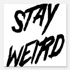 "Stay Weird Square Car Magnet 3"" x 3"""