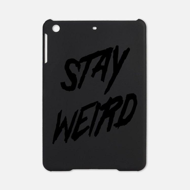 Stay Weird iPad Mini Case