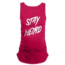 Stay Weird Maternity Tank Top