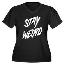 Stay Weird Plus Size T-Shirt