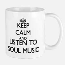 Keep calm and listen to SOUL MUSIC Mugs