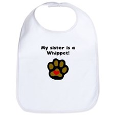 My Sister Is A Whippet Bib