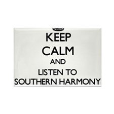 Keep calm and listen to SOUTHERN HARMONY Magnets