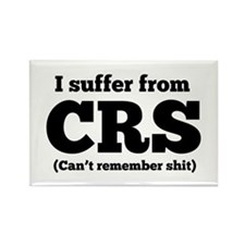 I suffer from CRS (can't remember shit) Magnets